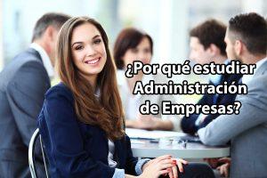 Por qué estudiar Administración de Empresas.